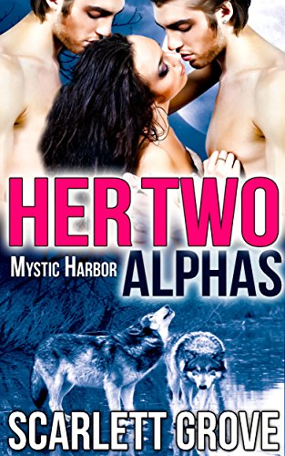 Her Two Alphas (BBW Werewolf Shifter Menage) (Mystic Harbor Book 2)
