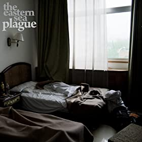 The Eastern Sea, Plague