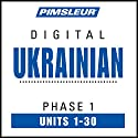 Ukrainian Phase 1, Units 1-30: Learn to Speak and Understand Ukrainian with Pimsleur Language Programs Speech by  Pimsleur Narrated by  Pimsleur