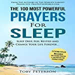 The 100 Most Powerful Prayers for Sleep: With 2 Amazing Bonus Books for Chronic Fatigue & Evening Prayers | Toby Peterson