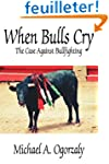 When Bulls Cry: The Case Against Bull...