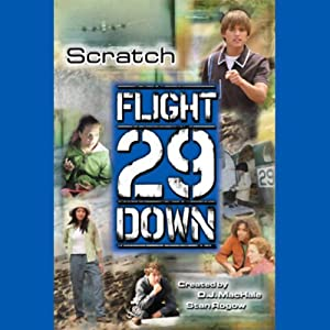 Scratch: Flight 29 Down #5 | [Stan Rogow, D. J. MacHale]