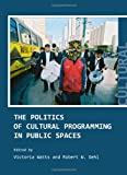 The Politics of Cultural Programming in Public Spaces
