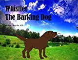 img - for Whistler The Barking Dog book / textbook / text book