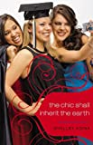 All About Us #6: The Chic Shall Inherit the Earth: An All About Us Novel
