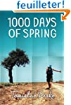 1000 Days of Spring: Travelogue of a...