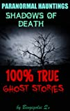 img - for Paranormal Hauntings: Shadows of Death (100% True Ghost Stories) book / textbook / text book