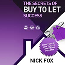The Secrets of Buy to Let Success (       UNABRIDGED) by Nick Fox Narrated by Michael Rhys