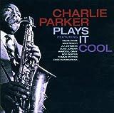 echange, troc Charlie Parker - Plays It Cool