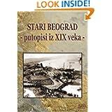 Stari Beograd: Putopisi iz XIX veka