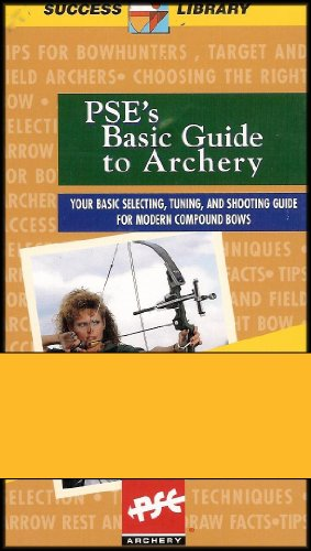 buy PSE's Basic Guide to Archery (Your Basic Selecting, Tuning, and Shooting Guide for Modern Compound Bows) VHS VIDEO for sale