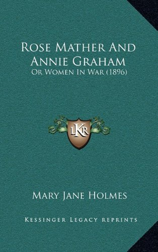 Rose Mather and Annie Graham: Or Women in War (1896)