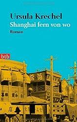 Shanghai fern von wo. Roman