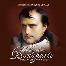 Napoleon Bonaparte. Der Traum von Europa (       UNABRIDGED) by Kurt Stephan Narrated by div.
