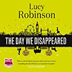 The Day We Disappeared | Lucy Robinson