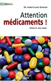 Attention, mdicaments !
