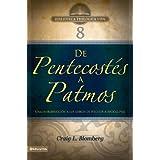 BTV # 08: De Pentecostés a Patos: Una introducción a los libros de Hechos a Apocalipsis (Biblioteca Teologica...