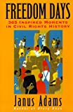 img - for Freedom Days: 365 Inspired Moments in Civil Rights History by Janus Adams (1997-12-24) book / textbook / text book