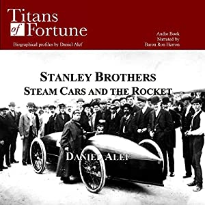 The Stanley Brothers: Steam Cars and the Rocket Audiobook
