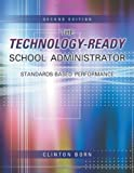 The Technology-Ready School Administrator: Standards-Based Performance