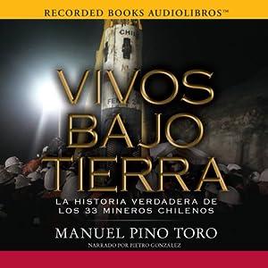 Vivos Bajo Tierra [Buried Alive] Audiobook