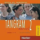 Tangram aktuell 2 - Lektion 1-4: Deutsch als Fremdsprache / Audio-CD zum Kursbuch