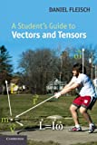img - for A Student's Guide to Vectors and Tensors book / textbook / text book