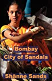 img - for Bombay, City of Sandals book / textbook / text book