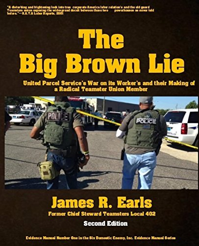 by-james-r-earls-the-big-brown-lie-united-parcel-services-war-on-its-workers-and-their-making-of-a-r