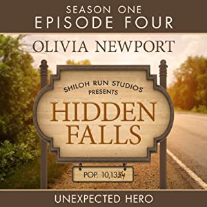 Unexpected Hero: Hidden Falls, Episode 4 | [Olivia Newport]