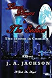 Lovers, Players & The Seducer: A Storm Is Coming (A Geek, An Angel Series)