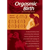 Orgasmic Birth ~ 11 Mothers