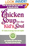 Chicken Soup For The Kids Soul: 101 S...