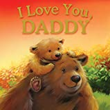 Igloo Books Ltd Hardback Story Book - I Love You Daddy (Gift Book)