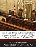 Food and Drug Administration: Approval and Oversight of the Drug Mifeprex: GAO-08-751
