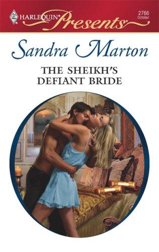 The Sheikh's Defiant Bride (Harlequin Presents), SANDRA MARTON
