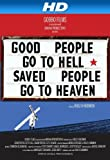 Good People Go to Hell, Saved People Go to Heaven [HD]