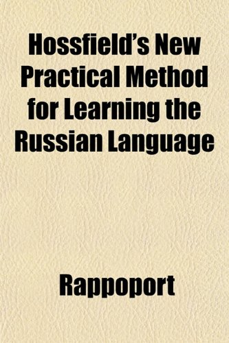 Hossfield's New Practical Method for Learning the Russian Language