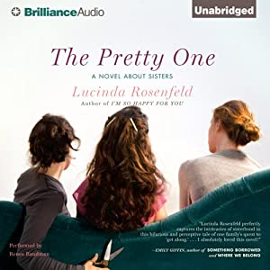 The Pretty One: A Novel about Sisters | [Lucinda Rosenfeld]