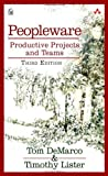 img - for Peopleware: Productive Projects and Teams (3rd Edition) by DeMarco, Tom, Lister, Tim (2013) Paperback book / textbook / text book