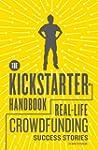 The Kickstarter Handbook: Real-Life S...