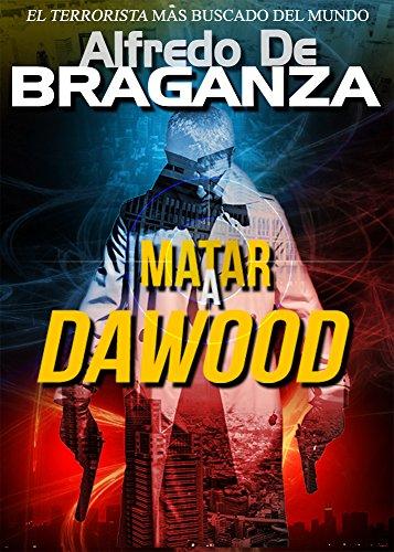 MATAR A DAWOOD: El terrorista más buscado (Thriller, acción, suspense)