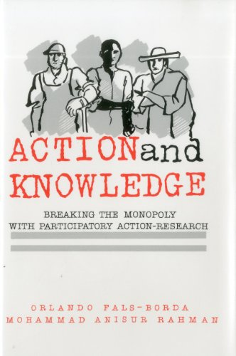 Action and Knowledge: Breaking the Monopoly With Participatory Action Research