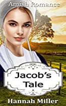 Amish Romance: Jacob's Tale (inspirational Contemporary Amish Christian Romance) (women's Fiction Religious Christian Young Adult Short Stories)