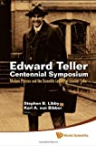 img - for Edward Teller Centennial Symposium: Modern Physics and the Scientific Legacy of Edward Teller: Livermore, CA, USA, 28 May 2008 Har/Cdr edition by Stephen B. Libby (2010) Hardcover book / textbook / text book