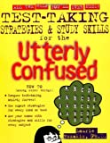 Test Taking Strategies & Study Skills for the Utterly Confused (0071399232) by Rozakis, Laurie
