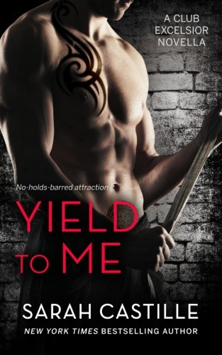 Yield to Me (Club Excelsior, #1)