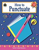 How to Punctuate, Grades 6-8