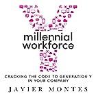 Millennial Workforce: Cracking the Code to Generation Y in Your Company Hörbuch von Javier Montes Gesprochen von: Javier Montes