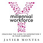 Millennial Workforce: Cracking the Code to Generation Y in Your Company | Javier Montes